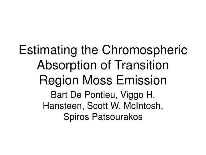 Estimating the chromospheric absorption of transition region moss emission