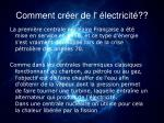 comment cr er de l lectricit