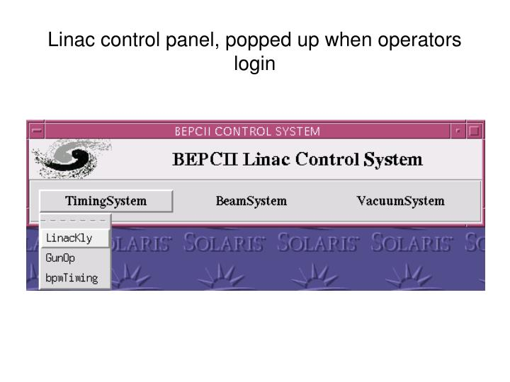Linac control panel, popped up when operators login