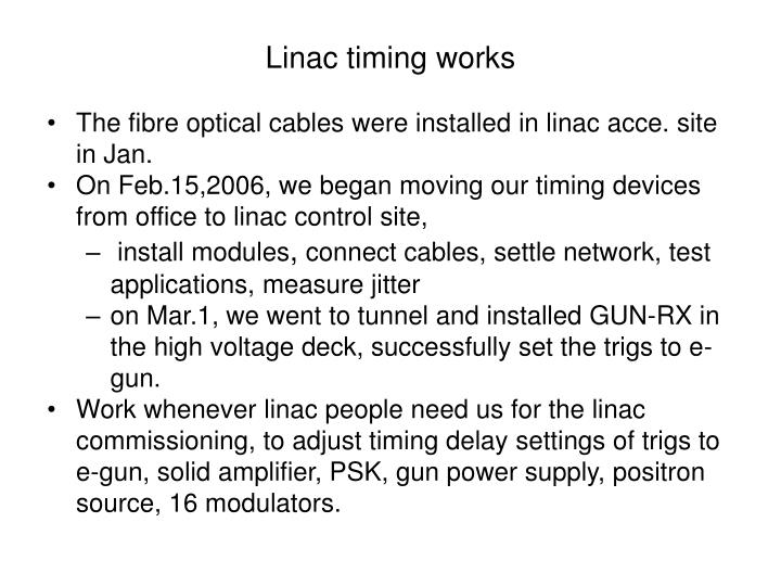 Linac timing works