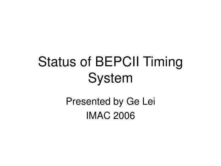 Status of bepcii timing system