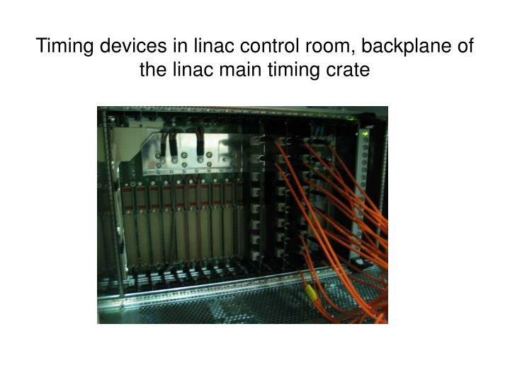 Timing devices in linac control room, backplane of the linac main timing crate