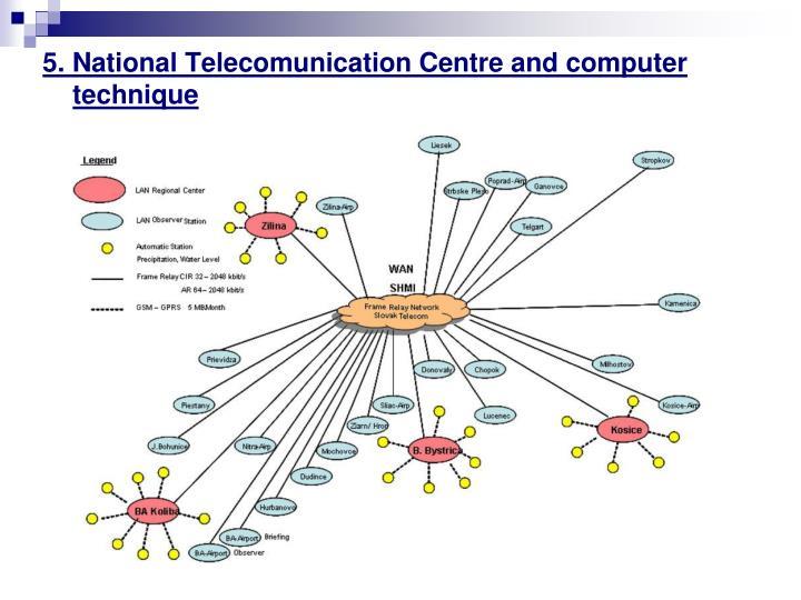 5. National Telecomunication Centre and computer technique