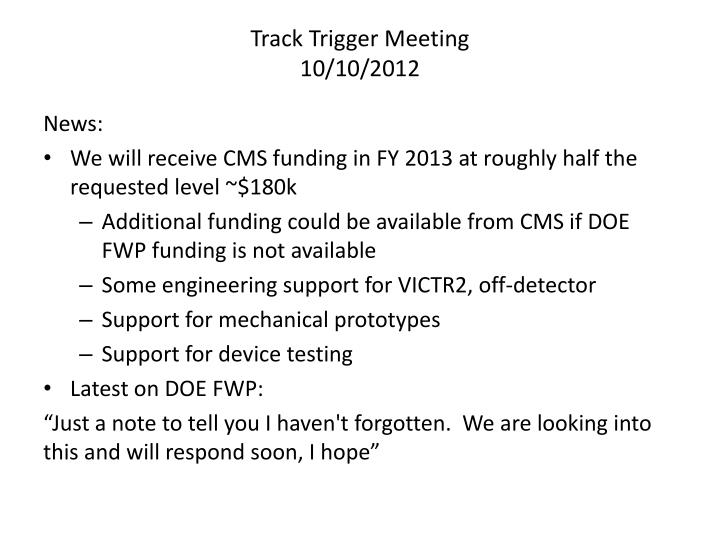 Track trigger meeting 10 10 2012