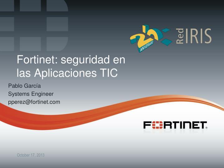 fortinet seguridad en las aplicaciones tic n.