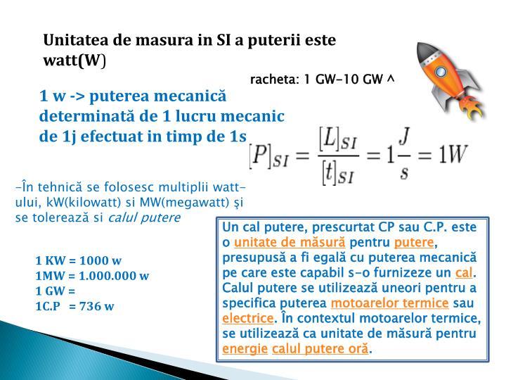 Unitatea de masura in SI a puterii este watt(W