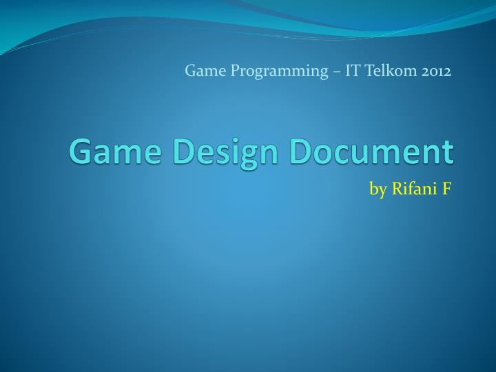 PPT Game D Esign Document PowerPoint Presentation ID - Contoh game design document