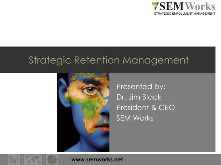 strategic retention management n.