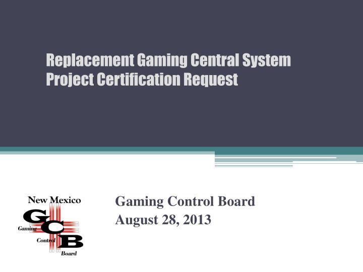 Gaming control board august 28 2013