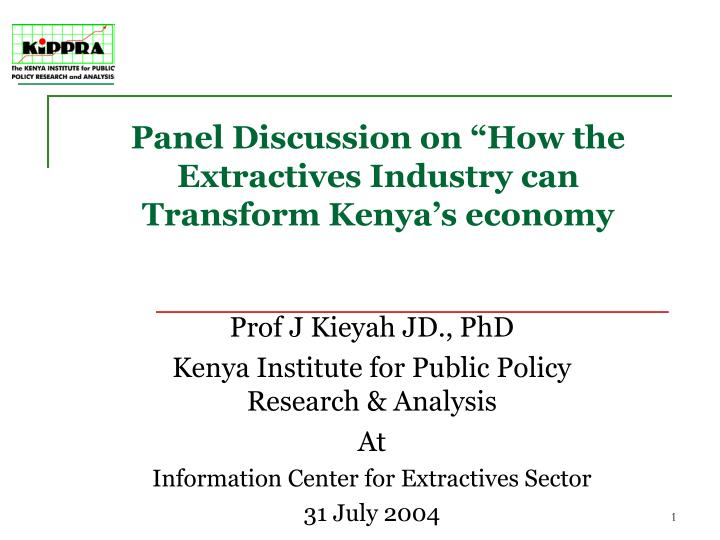 """PPT - Panel Discussion on """"How the Extractives Industry can"""