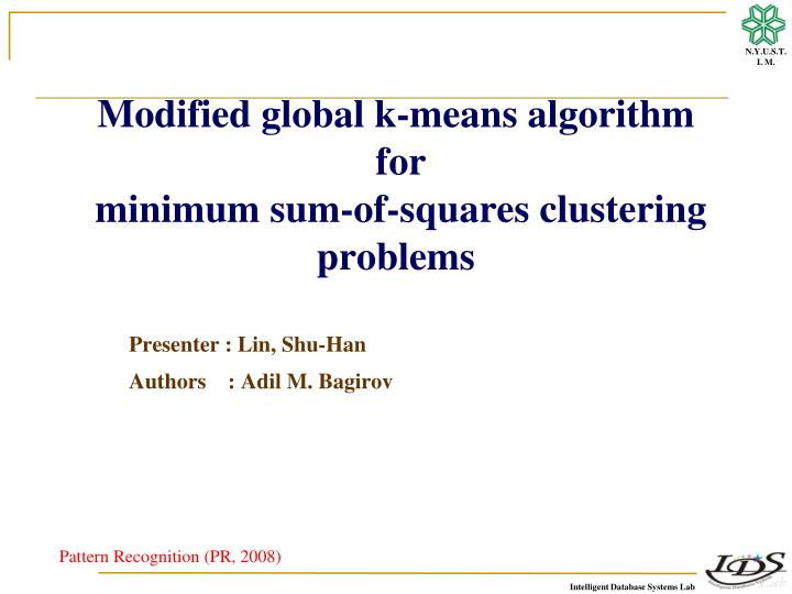 modified global k means algorithm for minimum sum of squares clustering problems