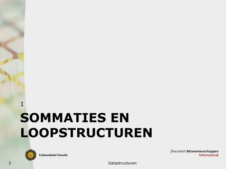 Sommaties en loopstructuren