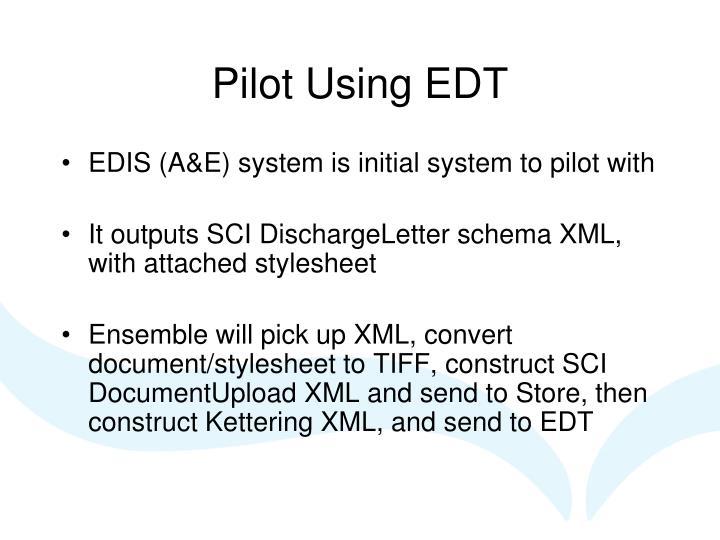 Pilot Using EDT