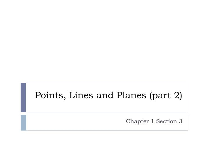 points lines and planes part 2 n.