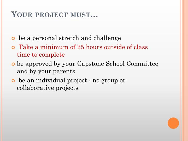 Your project must…