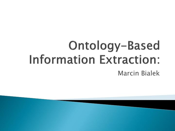 Ontology based information extraction