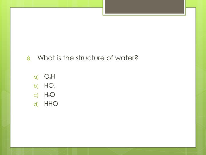 What is the structure of water?