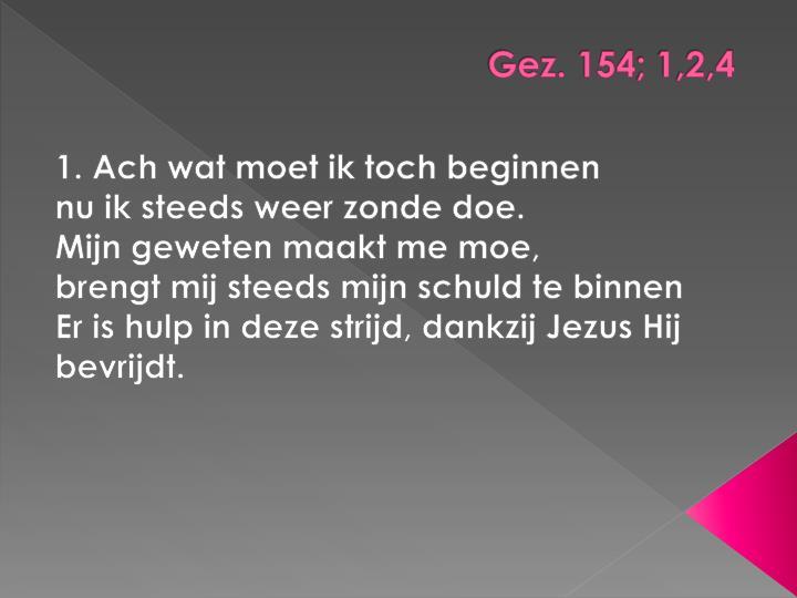 Gez. 154; 1,2,4