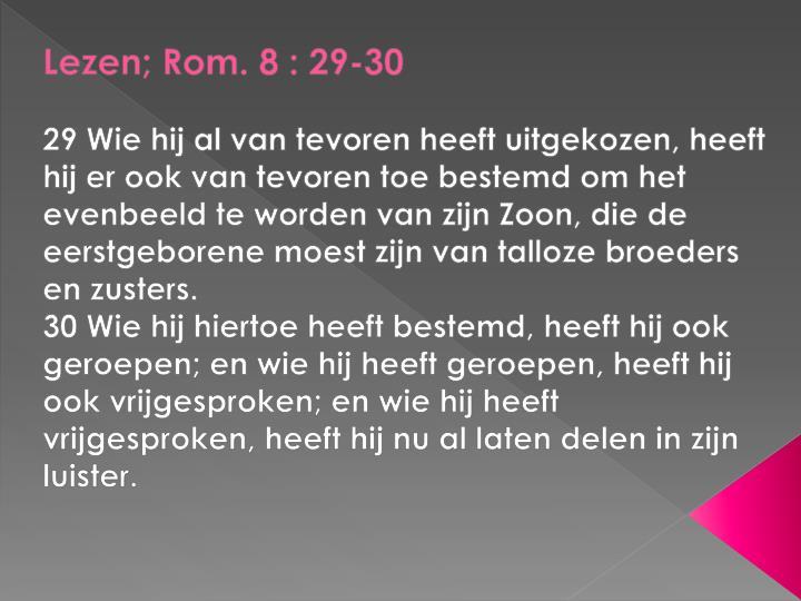 Lezen; Rom. 8 : 29-30