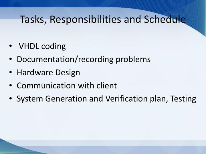 Tasks, Responsibilities and Schedule