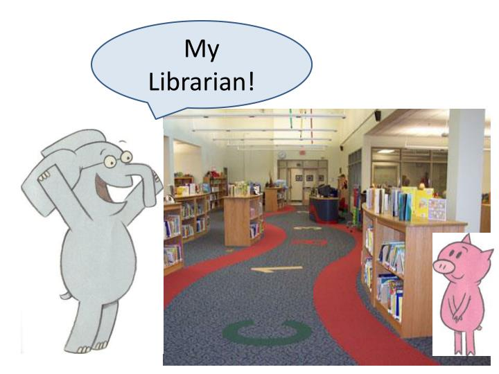 My Librarian!