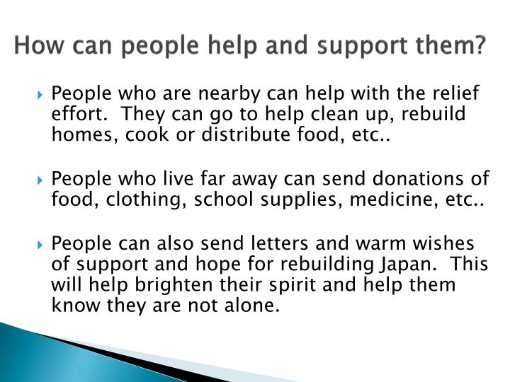 How can people help and support them?