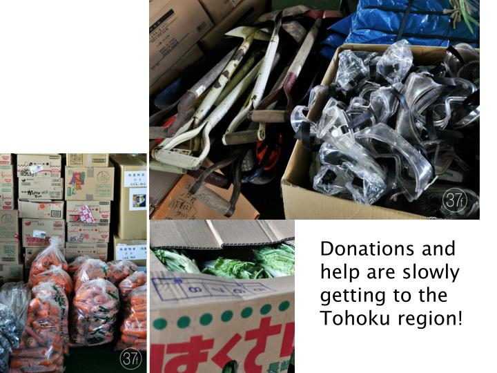 Donations and help are slowly getting to the Tohoku region!