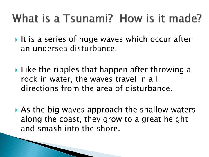What is a Tsunami?  How is it made?