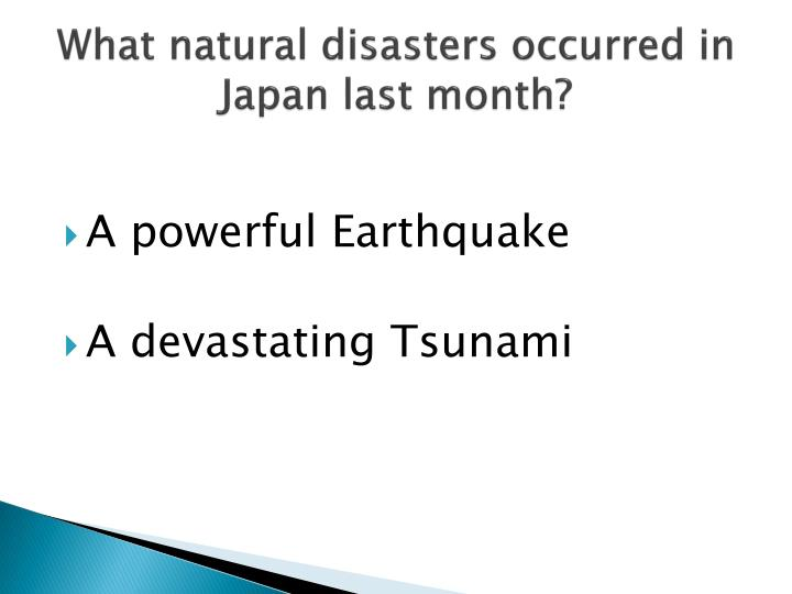 What natural disasters occurred in japan last month