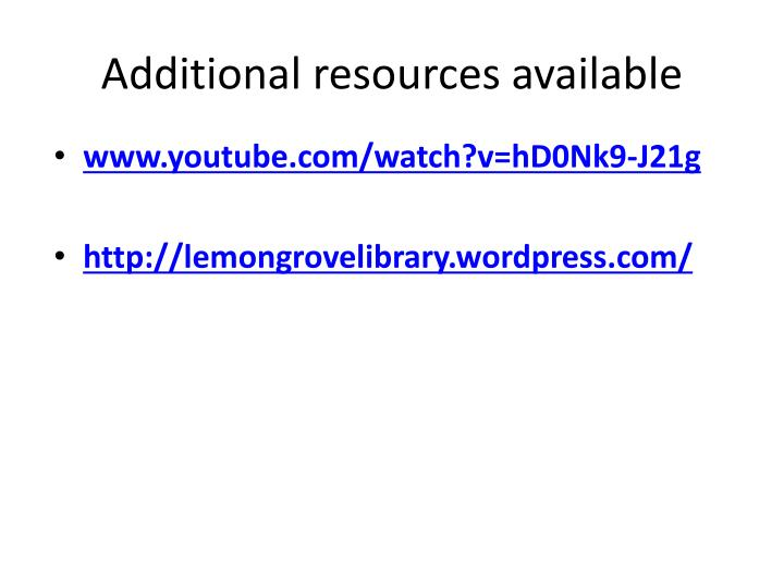 Additional resources available
