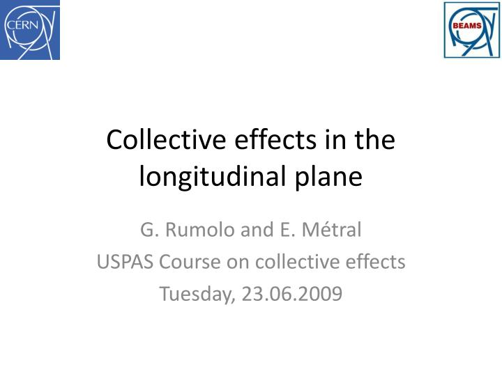 collective effects in the longitudinal plane n.
