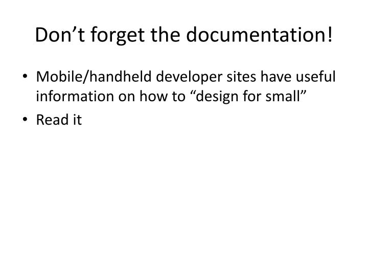 Don't forget the documentation!