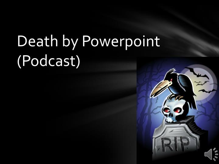 death by powerpoint podcast n.