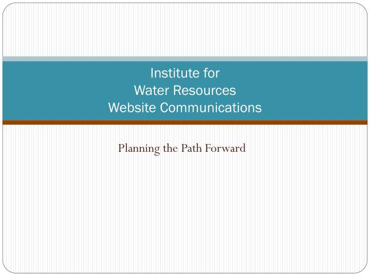Institute for water resources website communications