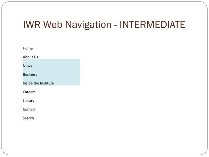IWR Web Navigation - INTERMEDIATE