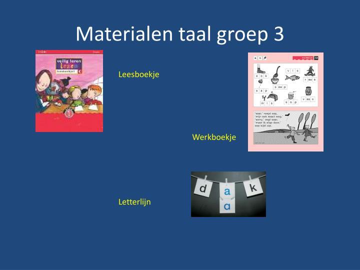 Materialen taal groep 3