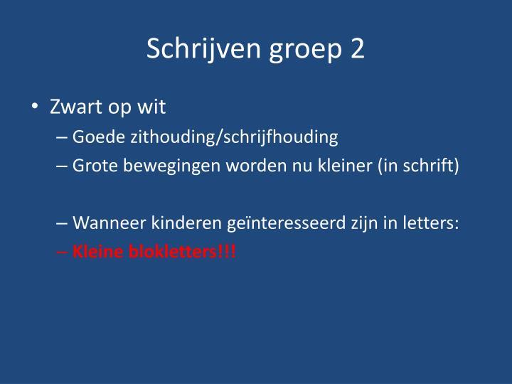 Schrijven groep 2