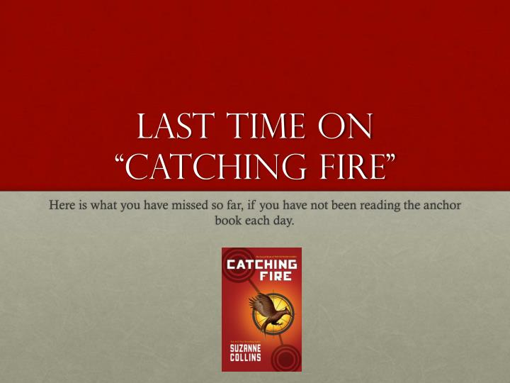 last time on catching fire n.