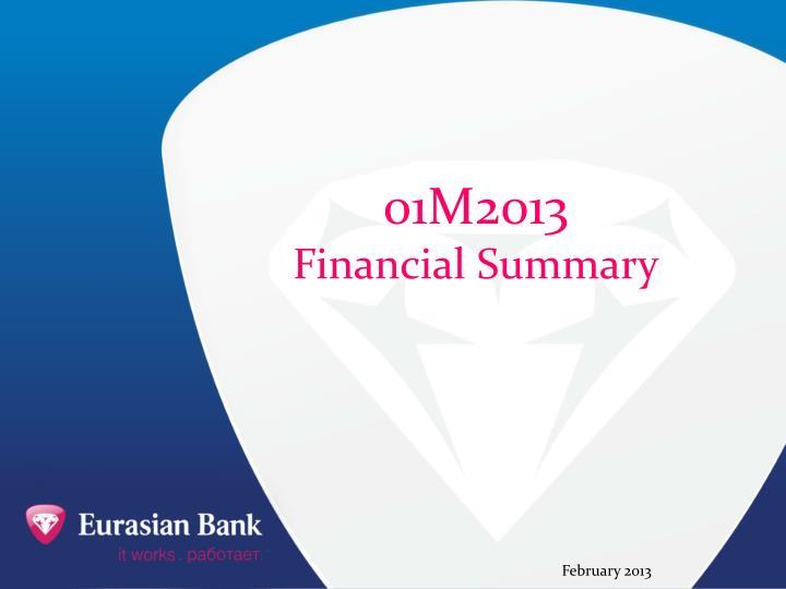 01m 2 013 financial summary