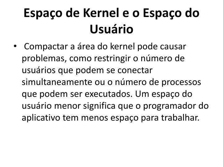 Espaço de Kernel e o Espaço do Usuário