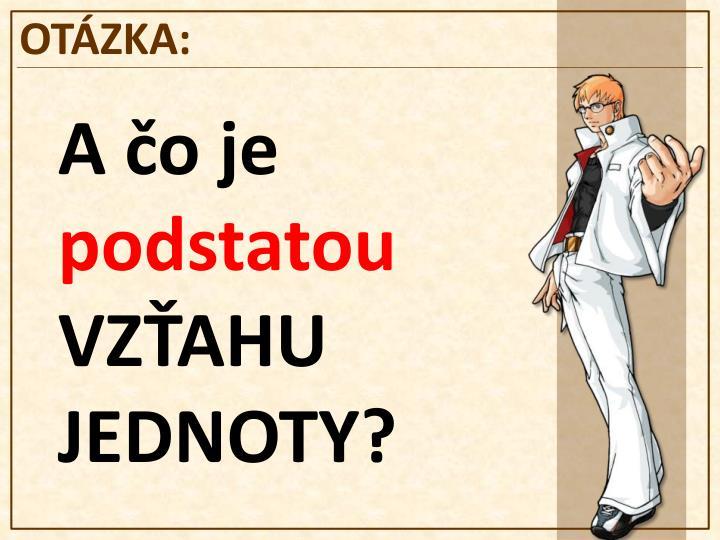 OTÁZKA: