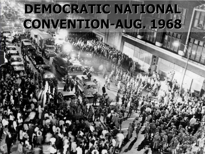 DEMOCRATIC NATIONAL CONVENTION-AUG. 1968