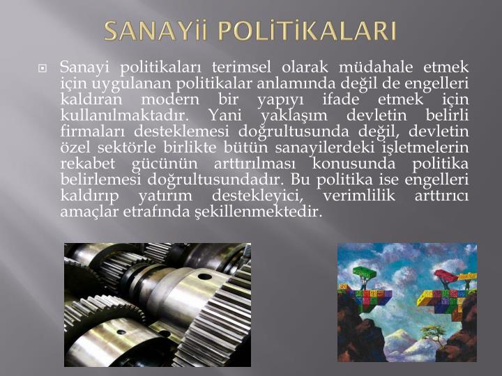 SANAYİİ POLİTİKALARI