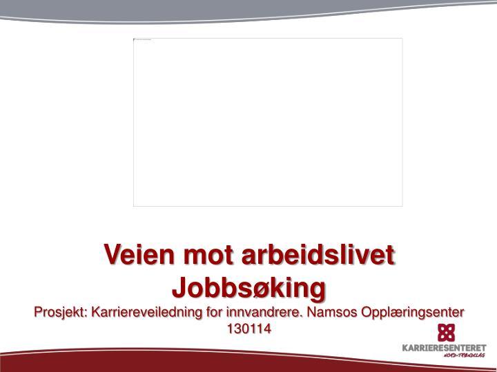 538c2cf48 PPT - Veien mot arbeidslivet Jobbsøking PowerPoint Presentation - ID ...