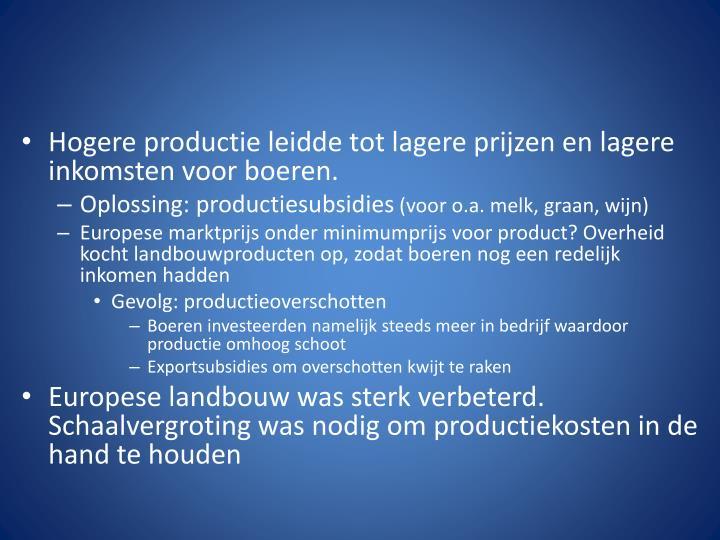 Hogere productie leidde tot lagere prijzen en lagere inkomsten voor boeren.
