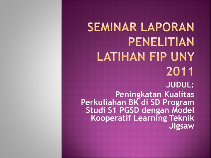 Seminar laporan penelitian latihan fip uny 2011