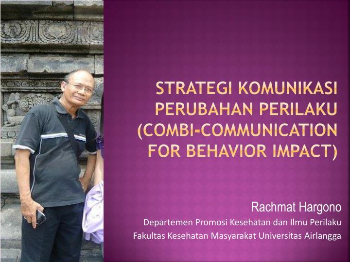 strategi komunikasi perubahan perilaku combi communication for behavior impact n.