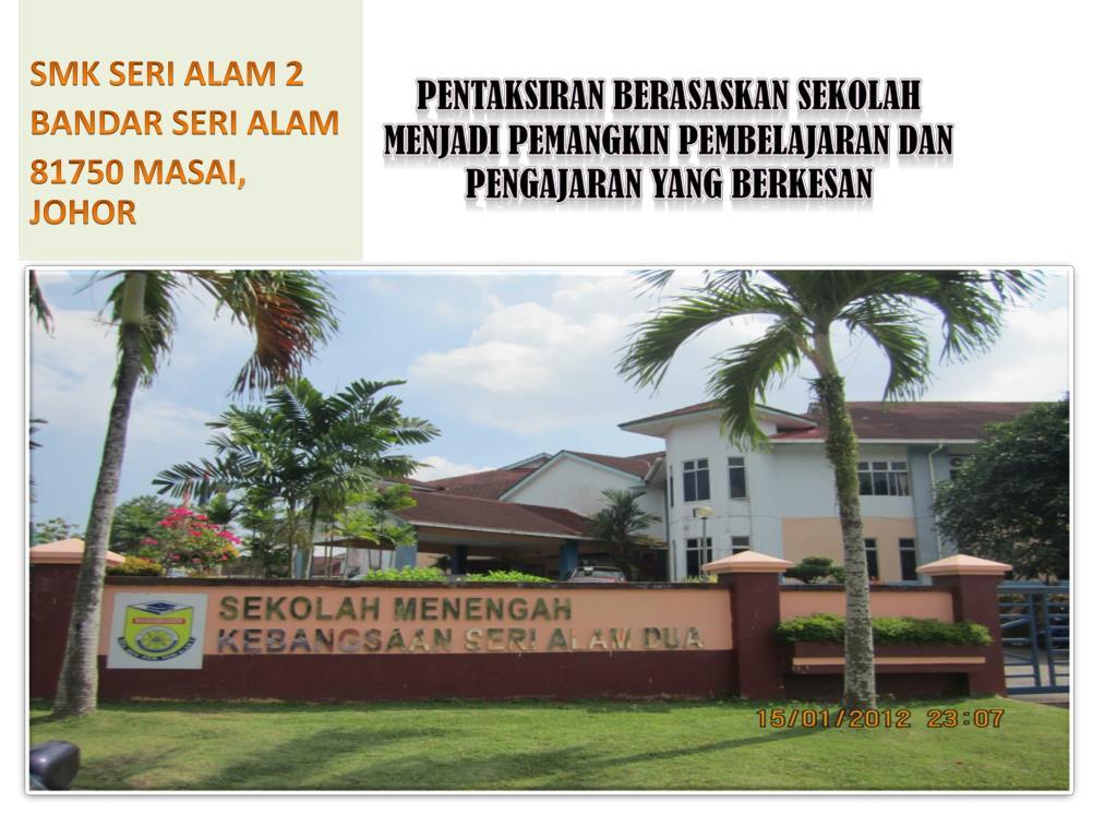Ppt Smk Seri Alam 2 Bandar Seri Alam 81750 Masai Johor Powerpoint Presentation Id 3440135