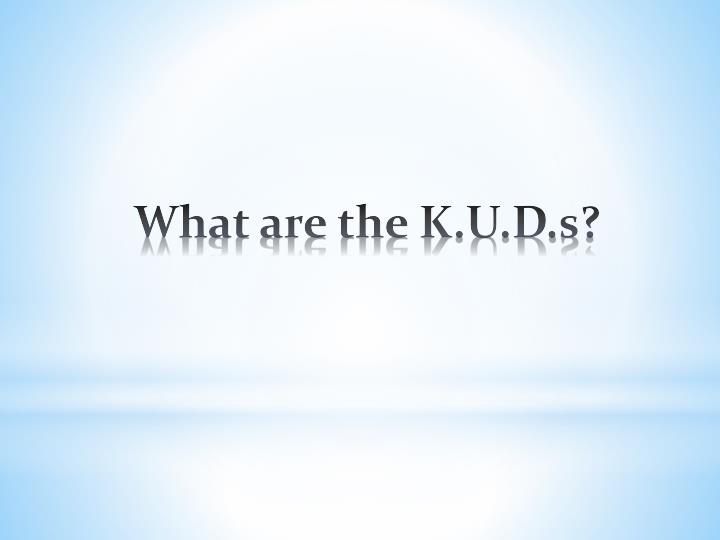 What are the k u d s