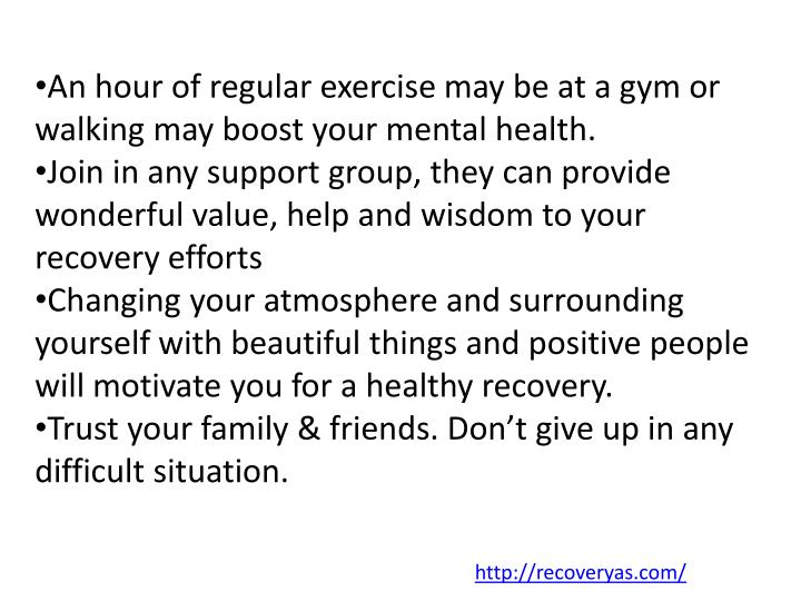 An hour of regular exercise may be at a gym or walking may boost your mental health.